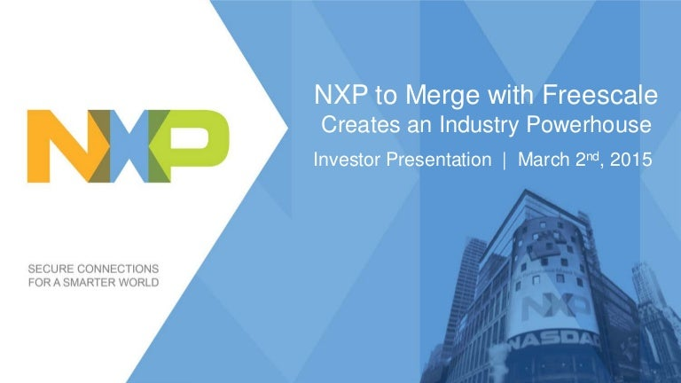 Nxp-Freescale Merger Investor Presentation