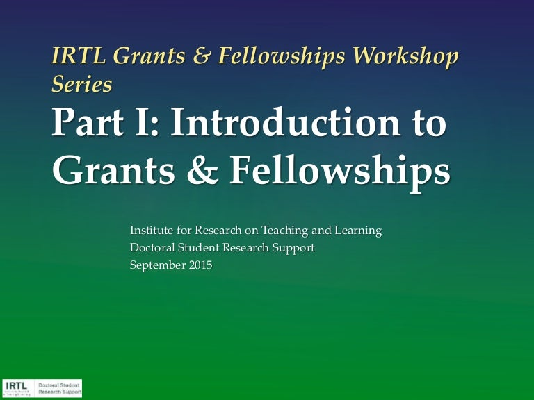 grants fellowships thesis Fellowships summary a fellowship provides financial support to graduate students to pursue graduate studies without associated teaching or research responsibilites.