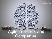 Agile in Heads and Companies