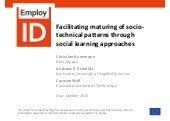 Facilitating Maturing of Socio-technical Patterns through Social Learning Approaches