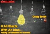It All Starts With An idea: Kicking Off Initiatives For Success