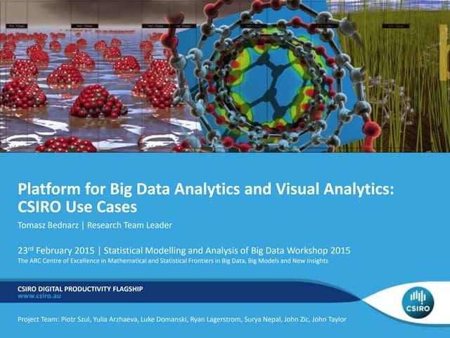 Platform for Big Data Analytics and Visual Analytics: CSIRO use cases. February 2015