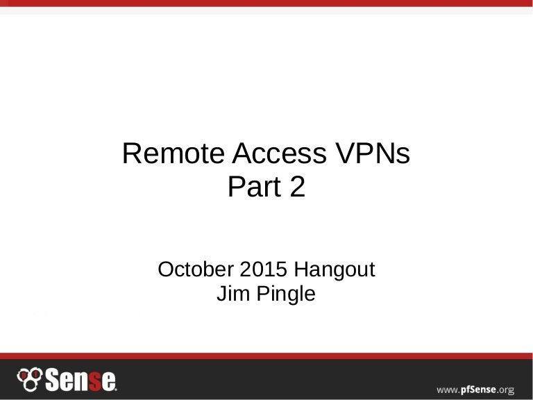 Remote Access VPNs Part 2 - pfSense Hangout October 2015
