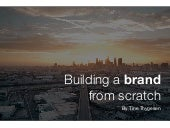 Building a brand from scratch