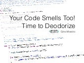Your code smells too! Time to deodorize