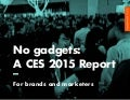 Consumer Electronics Show (CES) 2015 marketing trends for brands and marketers