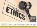 18th Annual Professional Responsibility Seminar