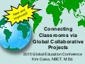 Connecting Classrooms via Global Collaborative Projects - #globaled15