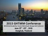 2015 Global Hospitality, Tourism Marketing & Management Conference Bangkok