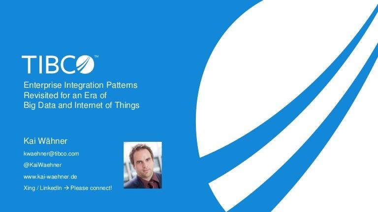 Enterprise Integration Patterns Revisited (EIP) for the Era of Big Da…