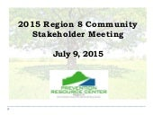 2015 PRC Region 8 Community Stakeholder Meeting 07.09.2015 Presentation