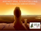 Archetypal Storytelling: How To Engage Your Audience's Emotions ~ Jordan Bower