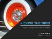 Kicking the Tires: A Look at Selecting Plugins Wisely