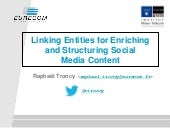 Linking Entities for Enriching and Structuring Social Media Content