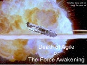 Agile is dead or The Force Awakening? (ITEM, 2016)