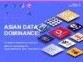 Asia Trend Briefing - ASIA DATA DOMINANCE
