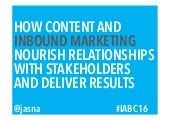 How Content and Inbound Marketing Nourish Relationships with Stakeholders and Deliver Results