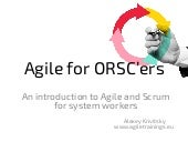 Agile and Scrum for ORSCers