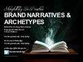 Storytelling in Practice: Brand Narratives and Archetypes