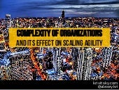 Complexity of organizational design and its effect scaling agility