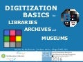 Digitization Basics for Libraries, Archives, and Museums