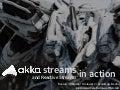 Akka Streams in Action @ ScalaDays Berlin 2016
