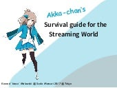 Akka-chan's Survival Guide for the Streaming World