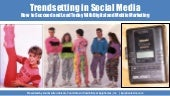 Social Media Trendsetting | How to Succeed and Lead Today With Digital and Mobile Marketing