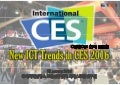 New ICT Trends in CES 2016