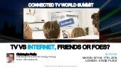 TV VS Internet, Friends or Foes?