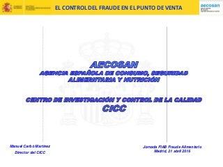 20160421 Jornada FIAB_ AECOSAN - Control del fraude en punto de venta