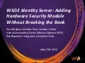 WSO2 Guest Webinar: WSO2 Identity Server: Adding Hardware Security Module Without Breaking the Bank