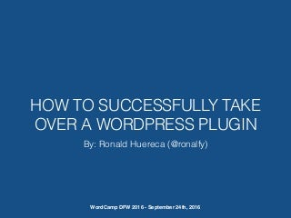 How to Successfully Take Over a WordPress Plugin