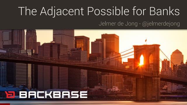 Backbase Webinar: The Adjacent Possible for Banks