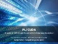 PL/CUDA - Fusion of HPC Grade Power with In-Database Analytics