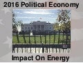 2016 Energy Conference:  economics, politics and future growth