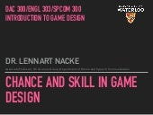 DAC 300: Chance and Skill in Game Design