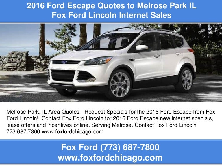 Fox Ford Lincoln >> 2016 Ford Escape Quotes To Melrose Park Il