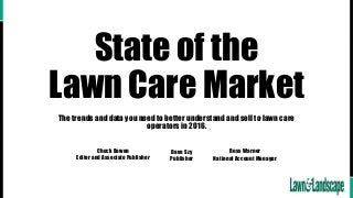 2016 State of the Lawn Care Market