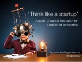 """Think like a startup"" - a guide to radical innovation for established companies"