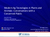 Modern Ag Tecnologies in Plants and Animals- Conversations with a Concerned Public