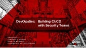 2017-02-21 AFCEA West Building Continuous Integration & Deployment (CI/CD) Pipelines in Partnership with Security Teams