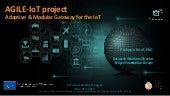 AGILE-IoT project: Adaptive & Modular Gateway for the IoT