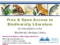 Free and Open Access to Biodiversity Literature: An Introduction to the Biodiversity Heritage library.