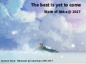 State of Akka 2017 - The best is yet to come