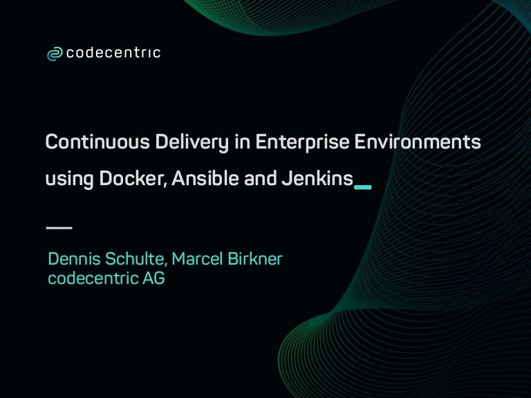 Continuous Delivery in Enterprise Environments using Docker
