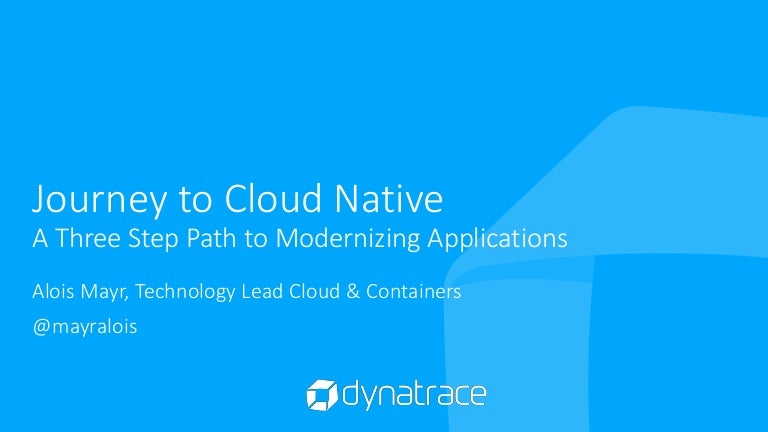 The Journey to Cloud Native - A 3-Step Path to Modernizing Applicatio…