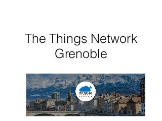 2017 01 30 - The Things Network Grenoble