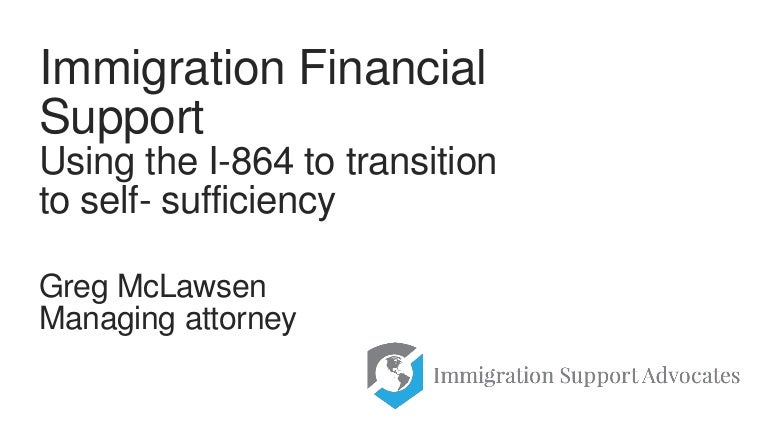 Immigration Financial Support Using The I 864 To Transition To Self