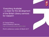 'Everything Available' – a vision for the development of the British Library services for research